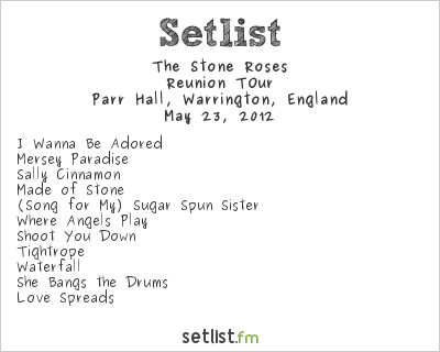The Stone Roses Setlist Parr Hall, Warrington, England 2012, Reunion Tour