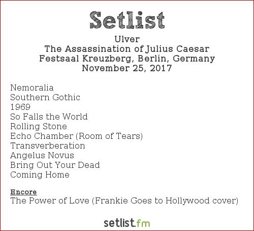 Ulver Setlist Festsaal Kreuzberg, Berlin, Germany 2017, The Assassination of Julius Caesar