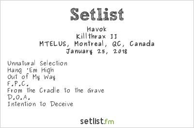 Havok Setlist MTELUS, Montreal, QC, Canada 2018, Killthrax II