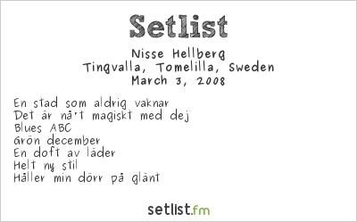 Nisse Hellberg Setlist Tingvalla, Tomelilla, Sweden 2008