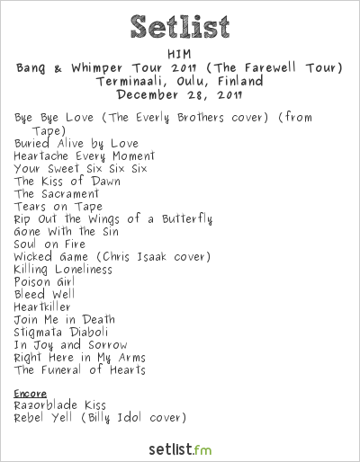 HIM Setlist Terminaali, Oulu, Finland 2017, Bang & Whimper Tour 2017 (The Farewell Tour)