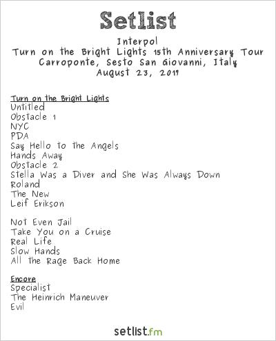 Interpol Setlist Carroponte, Sesto San Giovanni, Italy 2017, Turn on the Bright Lights 15th Anniversary Tour