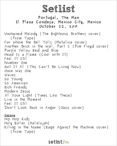 Portugal. The Man Setlist El Plaza Condesa, Mexico City, Mexico 2017