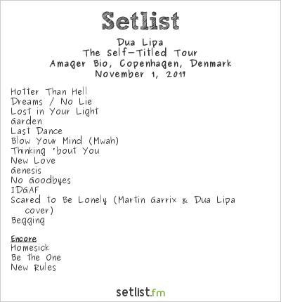 Dua Lipa Setlist Amager Bio, Copenhagen, Denmark 2017, The Self-Titled Tour