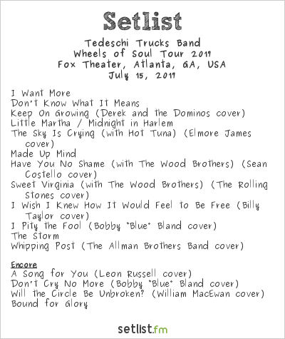Tedeschi Trucks Band Setlist Fox Theater, Atlanta, GA, USA, Wheels of Soul Tour 2017