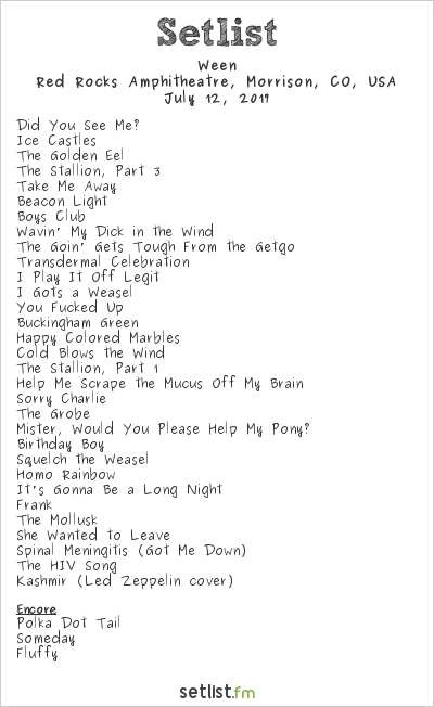 Ween Setlist Red Rocks Amphitheatre, Morrison, CO, USA 2017