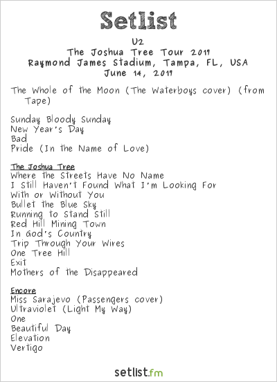 U2 Setlist Raymond James Stadium, Tampa, FL, USA, The Joshua Tree Tour 2017