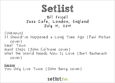 Bill Frisell Setlist Jazz Cafe, London, England 2017