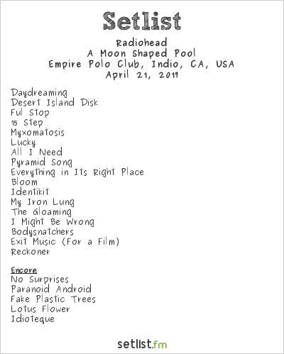 Radiohead Setlist Coachella Festival 2017 2017, A Moon Shaped Pool