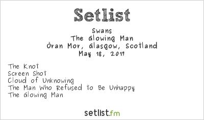 Swans Setlist Òran Mór, Glasgow, Scotland 2017, The Glowing Man