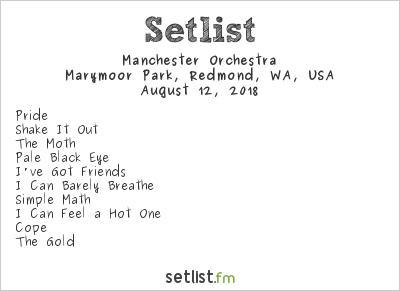Manchester Orchestra Setlist Marymoor Park, Redmond, WA, USA 2018
