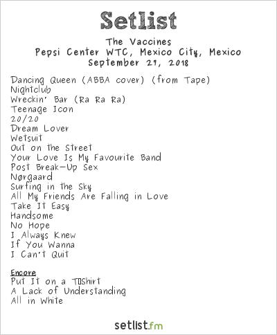 The Vaccines Setlist Pepsi Center WTC, Mexico City, Mexico 2018