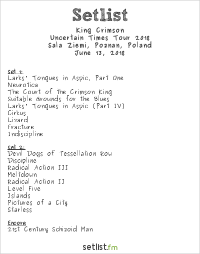 King Crimson Setlist Sala Ziemia, Poznań, Poland, Uncertain Times Tour 2018