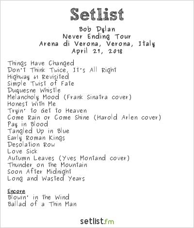 Bob Dylan Setlist Arena di Verona, Verona, Italy 2018, Never Ending Tour