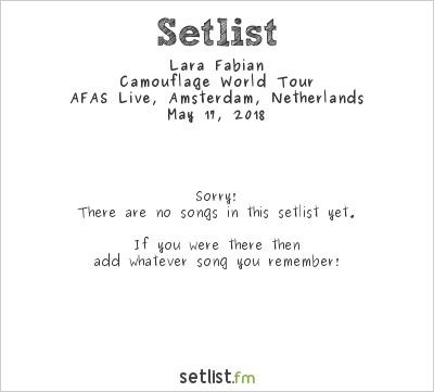 Lara Fabian Setlist AFAS Live, Amsterdam, Netherlands 2018, Camouflage World Tour