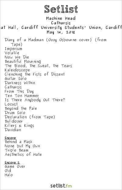 Machine Head Setlist The Great Hall, Cardiff University, Cardiff, Wales 2018, Catharsis