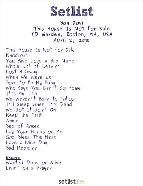 Bon Jovi Setlist TD Garden, Boston, MA, USA 2018, This House Is Not for Sale