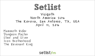 Visigoth Setlist The Korova, San Antonio, TX, USA, North America 2016