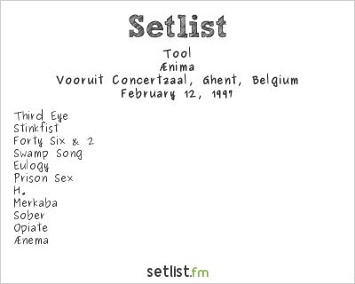 Tool Setlist Vooruit, Ghent, Belgium 1997, Ænima