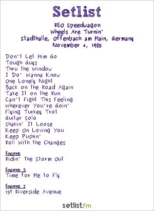 REO Speedwagon Setlist Stadthalle, Offenbach, Germany 1985, Wheels Are Turnin'