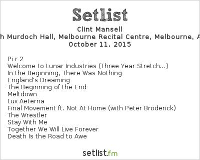 Clint Mansell Setlist Melbourne Recital Centre, Melbourne, Australia 2015