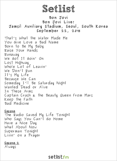 Bon Jovi Setlist Jamsil Sports Complex, Seoul, South Korea 2015, Bon Jovi Live!