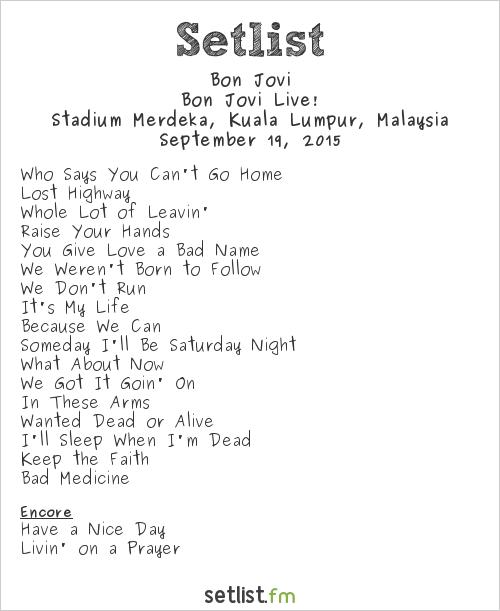 Bon Jovi Setlist Stadium Merdeka, Kuala Lumpur, Malaysia 2015, Bon Jovi Live!