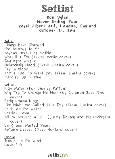 Bob Dylan Setlist Royal Albert Hall, London, England 2015, Never Ending Tour