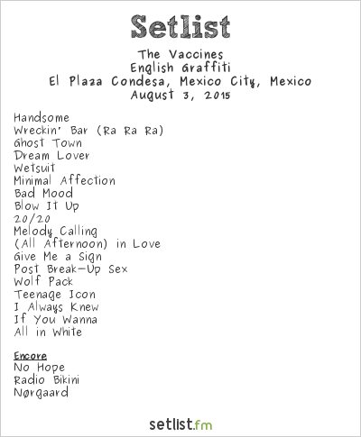 The Vaccines Setlist El Plaza Condesa, Mexico City, Mexico 2015, English Graffiti