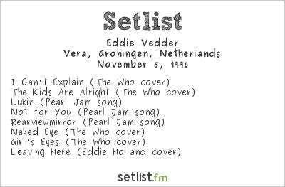 Eddie Vedder Setlist Vera, Groningen, Netherlands 1996