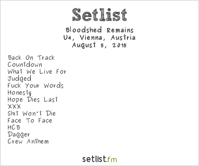 Bloodshed Remains Setlist U4, Vienna, Austria 2015