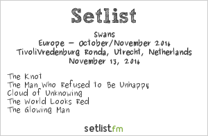 Swans Setlist Le Guess Who? 2016 2016, The Glowing Man