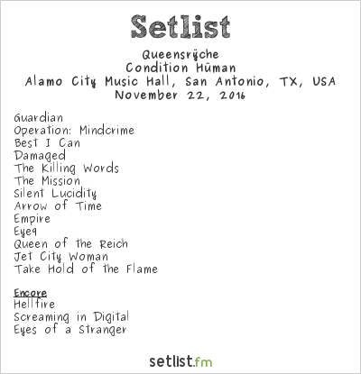 Queensrÿche Setlist Alamo City Music Hall, San Antonio, TX, USA 2016, Condition Hüman