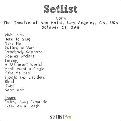 Korn Setlist The Theatre at Ace Hotel, Los Angeles, CA, USA 2016, Nocturnal Underground Tour