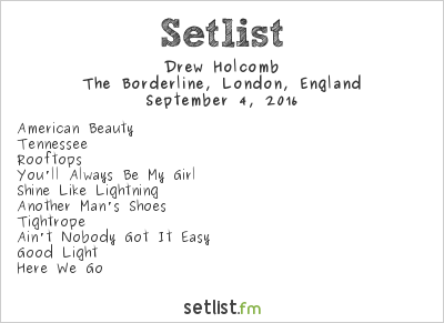 Drew Holcomb Setlist The Borderline, London, England 2016