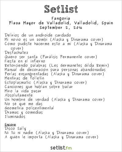 Fangoria Setlist Plaza Mayor, Valladolid, Spain 2016