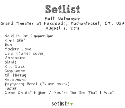 Matt Nathanson Setlist Grand Theater at Foxwoods, Mashantucket, CT, USA 2016