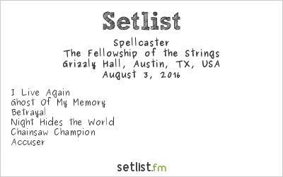 Spellcaster Setlist Grizzly Hall, Austin, TX, USA 2016, The Fellowship of the Strings