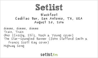 Blackfoot Setlist Cadillac Bar, San Antonio, TX, USA 2016