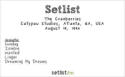 The Cranberries at Cat's Paw Studio, Atlanta, GA, USA Setlist