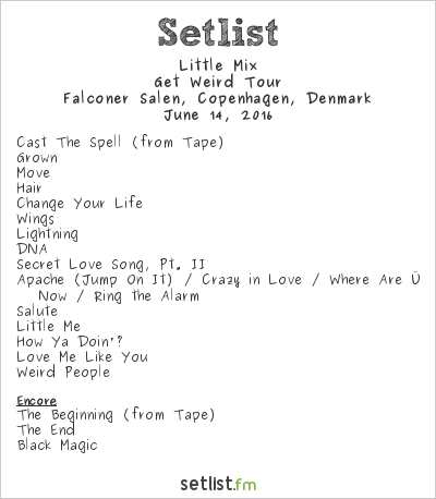 Little Mix Setlist Falconer Salen, Copenhagen, Denmark 2016, Get Weird Tour