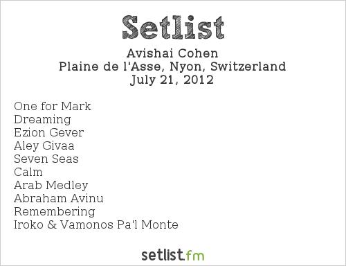 Avishai Cohen Setlist Paléo Festival 2012 2012