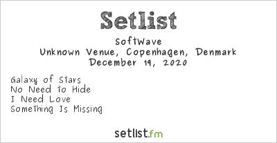 SoftWave Setlist Unknown Venue, Copenhagen, Denmark 2020