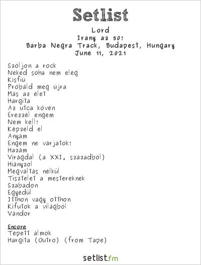 Lord at Barba Negra Track, Budapest, Hungary Setlist