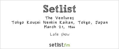 The Ventures at Tokyo Kousei Nenkin Kaikan, Tokyo, Japan Setlist