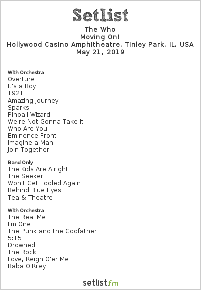 The Who Setlist Hollywood Casino Amphitheatre, Tinley Park, IL, USA 2019, Moving On!