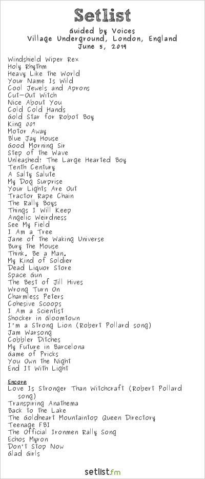 Guided by Voices Setlist Village Underground, London, England 2019