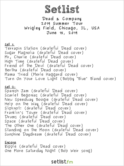 Dead & Company Setlist Wrigley Field, Chicago, IL, USA 2019, 2019 Summer Tour