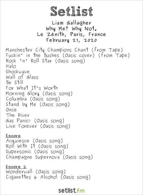 Liam Gallagher Setlist Le Zénith, Paris, France 2020, Why Me? Why Not.