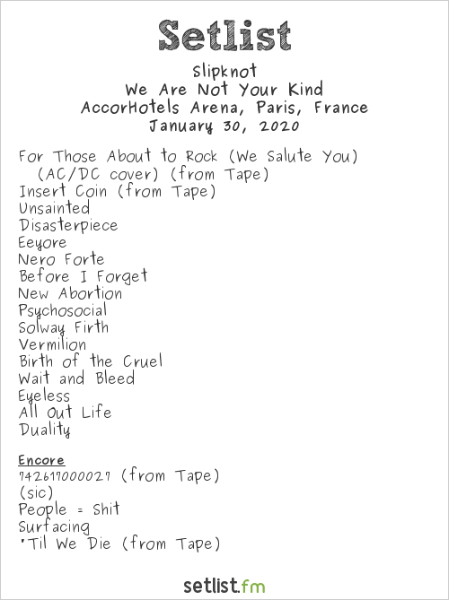 Slipknot Setlist AccorHotels Arena, Paris, France 2020, We Are Not Your Kind